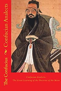 Confucian Analects: The Great Learning of the Doctrine of the Mean