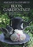 Buon gardening! Coltivare piante e fiori in terrazzo e in giardino, utilizzarli in casa e in cucina