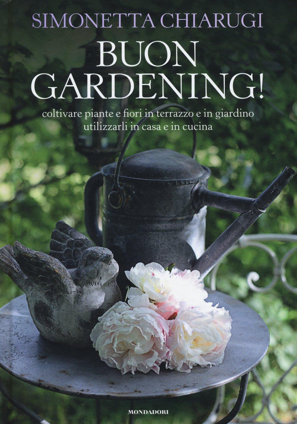 Buon Gardening Coltivare Piante E Fiori In Terrazzo E In