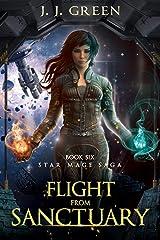 Flight From Sanctuary - A Dark Space Fantasy (Star Mage Saga Book 6) Kindle Edition