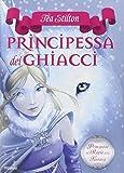 La principessa dei ghiacci. Principesse del regno della fantasia: 1