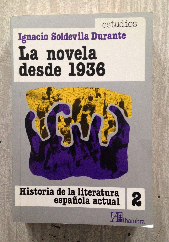 Novela desde 1936, la Historia de la literatura española actual ...