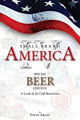 Small Brand America IV: Special Beer Edition: A Look at 26 Craft Breweries Kindle Edition