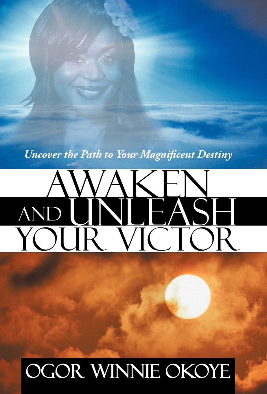 Download Awaken and Unleash Your Victor: Uncover the Path to Your Magnificent Destiny pdf epub