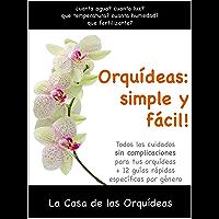 Orquídeas: simple y fácil!: Todos los cuidados para tus orquídeas (Spanish Edition)