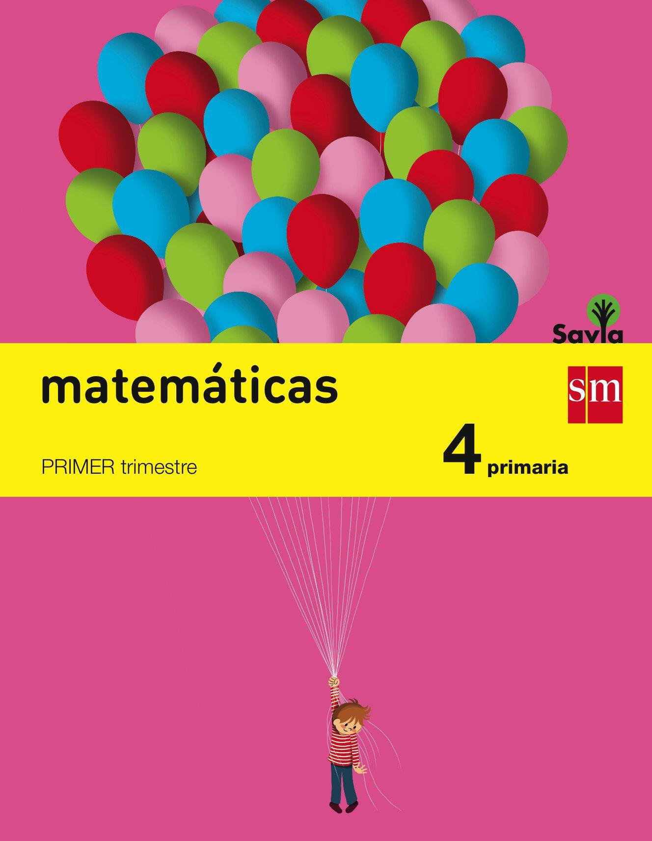 Matemáticas. 4 Primaria. Savia - Pack de 3 libros - 9788467575408 Tapa blanda – 1 may 2015 Javier Bernabeu Ruiz Mercedes Garín Muñoz Paloma Sánchez Ibarzábal María Nila Pérez Francisco