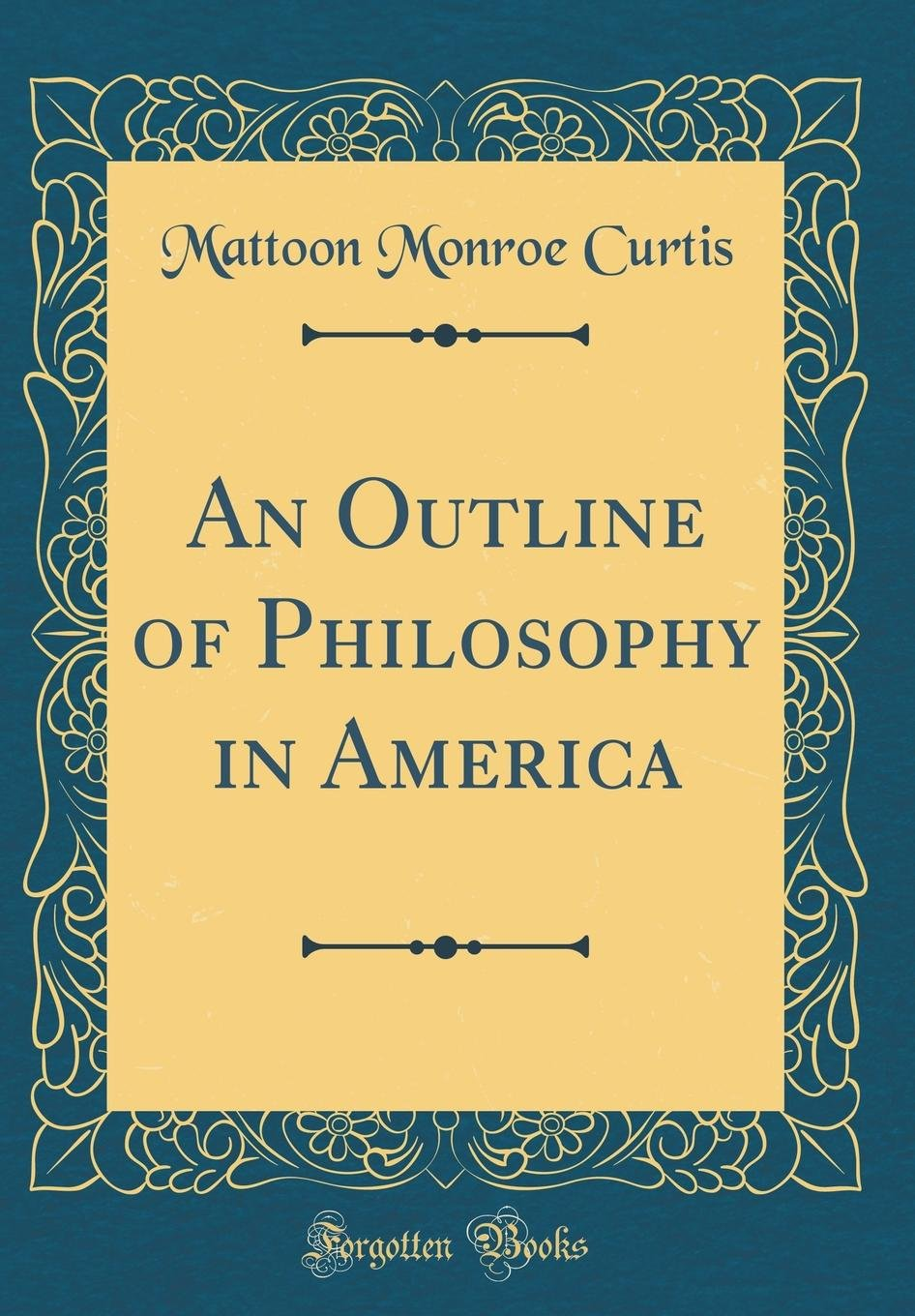 An Outline of Philosophy in America (Classic Reprint) ebook