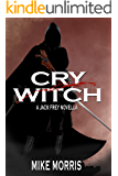 CRY WITCH: A JACK FREY NOVELLA