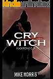 CRY WITCH: A JACK FREY NOVELLA