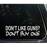 Diamond Graphics Don't Like Guns Don't Buy One - Funny Die Cut Decal for Windows