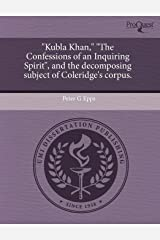 """Kubla Khan,"" The Confessions of an Inquiring Spirit, and the decomposing subject of Coleridge's corpus. Paperback"