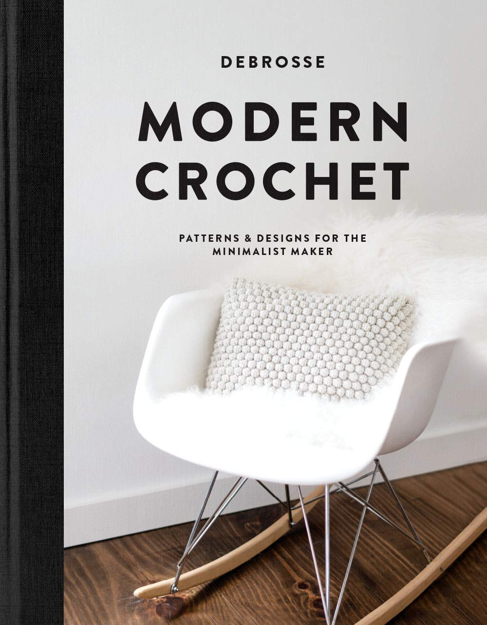 Modern Crochet: Patterns and Designs for the Minimalist Maker by PAIG1