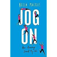 Jog On: How Running Saved My Life