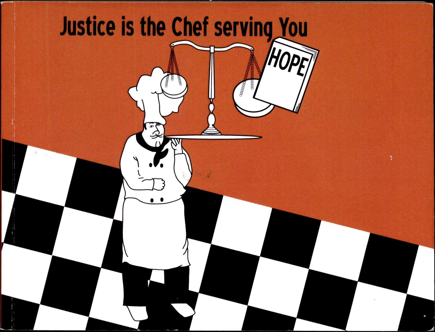 Download Justice is The Chef serving You Hope ebook