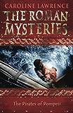 The Pirates of Pompeii: Book 3 (The Roman Mysteries)