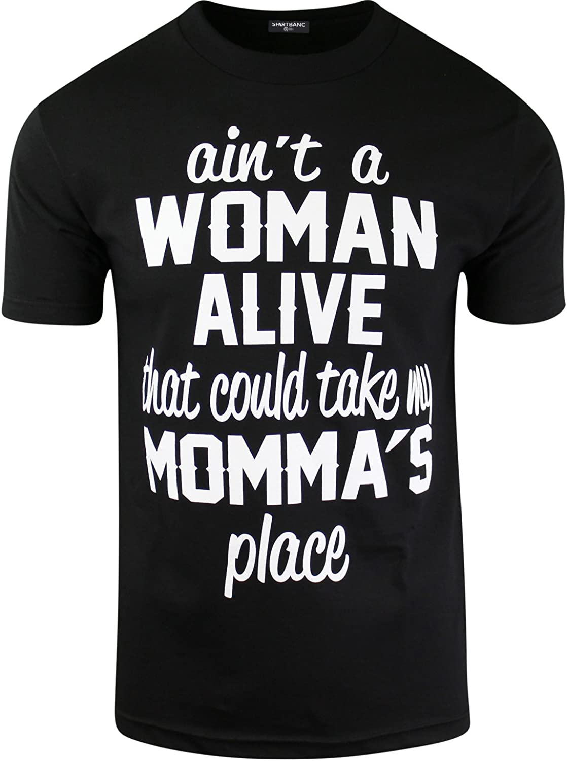 Ain't A Woman Alive That Can Take My Momma's Place Mens Shirts