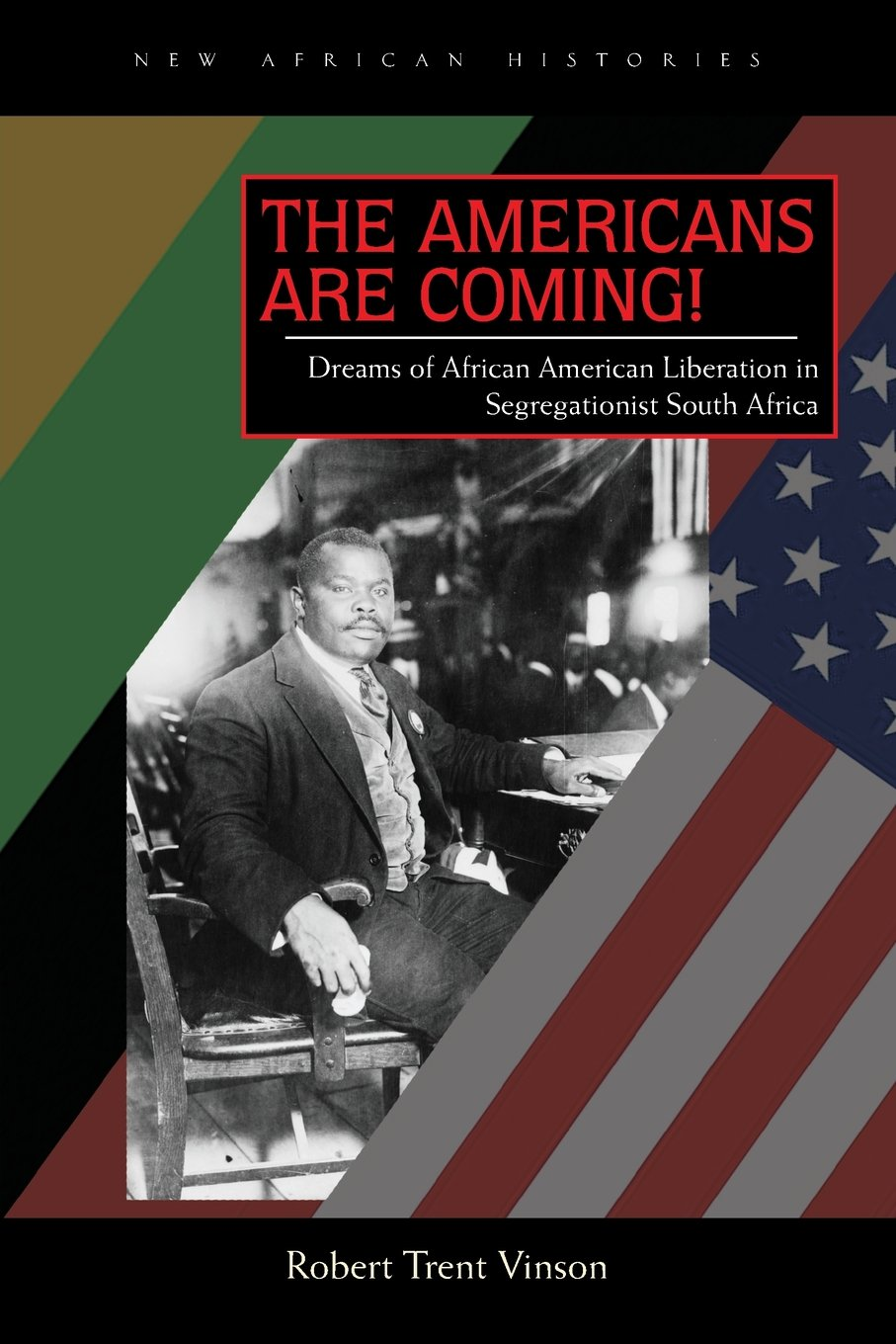 Download The Americans Are Coming!: Dreams of African American Liberation in Segregationist South Africa (New African Histories) ebook