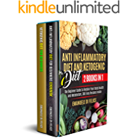 Anti Inflammatory Diet and Ketogenic Diet 2 Books in 1: The Beginner Guide to Restore Your Body Health and Metabolism, 300 Easy Recipes Inside