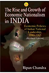 The Rise and Growth of Economic Nationalism in INDIA Paperback
