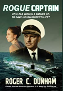 Rogue Captain: How Far Would a Father Go to Save His Daughters Life?