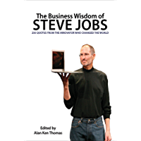 The Business Wisdom of Steve Jobs: 250 Quotes from the Innovator Who Changed the World (English Edition)