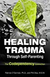 Healing Trauma Through Self-Parenting: The Codependency Connection
