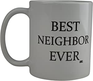 Rogue River Funny Coffee Mug Best Neighbor Ever Novelty Cup Great Gift Idea For Your Neighbor at Home or Work (Neighbor)