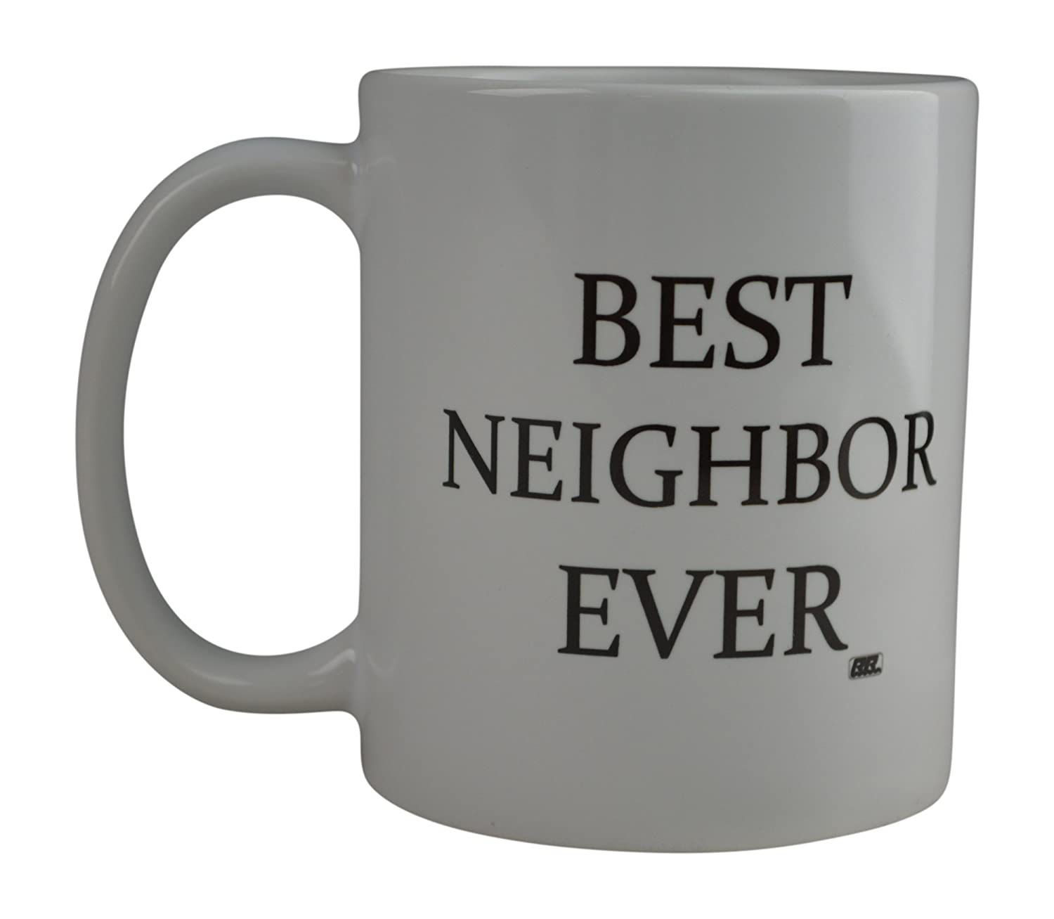 Neighbor Rogue River Funny Coffee Mug Best Neighbor Ever Novelty Cup Great Gift Idea For Your Neighbor at Home or Work