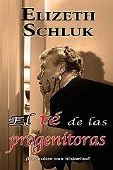 El Té de las Progenitoras (Spanish Edition) Paperback