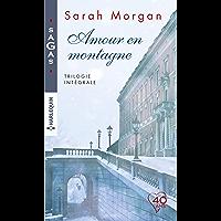 Amour en montagne - Trilogie intégrale : Le Noël du Dr Bryony Hunter - Le pari d'un médecin - L'erreur du Dr Tom Hunter (Sagas)