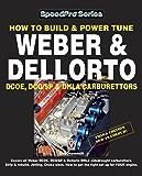 How To Build & Power Tune Weber & Dellorto DCOE, DCO/SP & DHLA Carburettors 3rd Edition (Speedpro Series) (English Edition)
