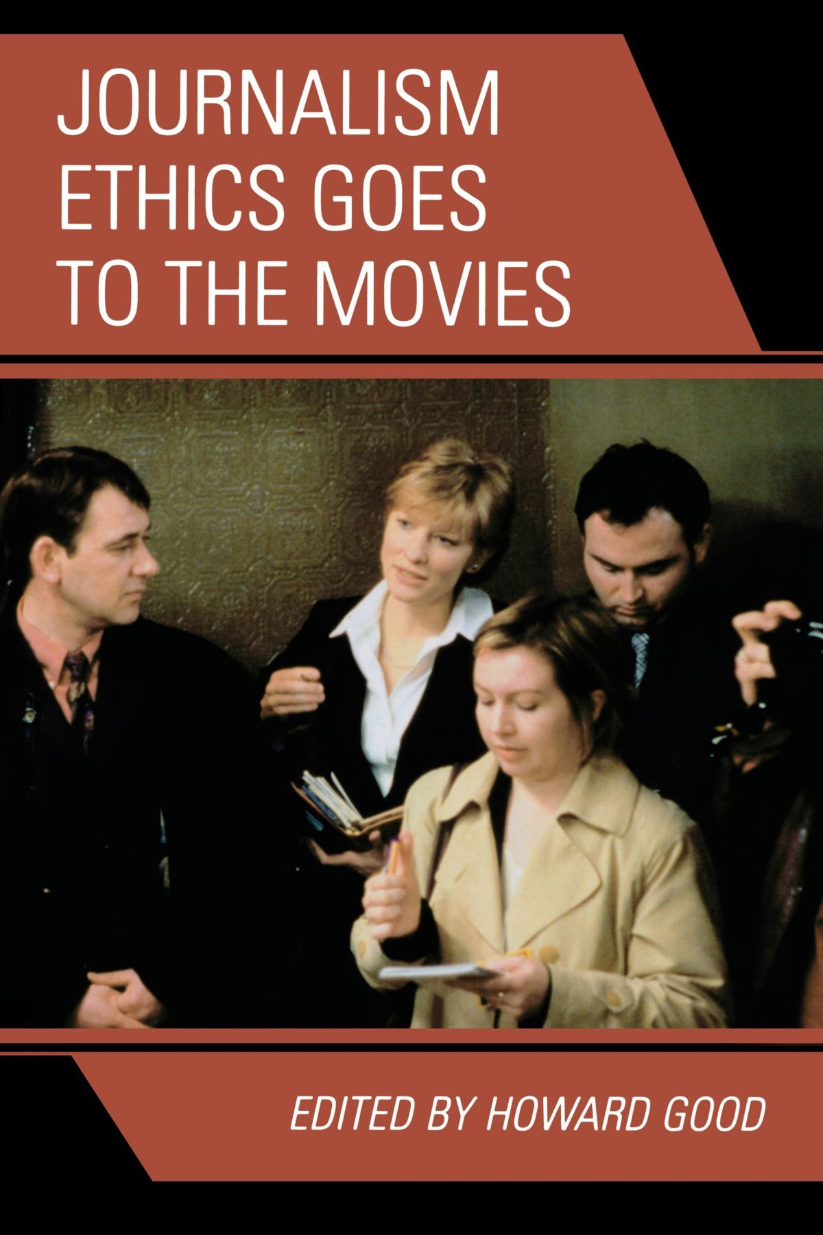 Journalism Ethics Goes to the Movies by Brand: Rowman Littlefield Publishers
