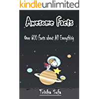 Awesome Facts: Over 600 Facts about All Everything
