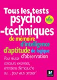 Tous les tests psychotechniques, de mémoire, d'intelligence, d'aptitude, de logique, d'observation