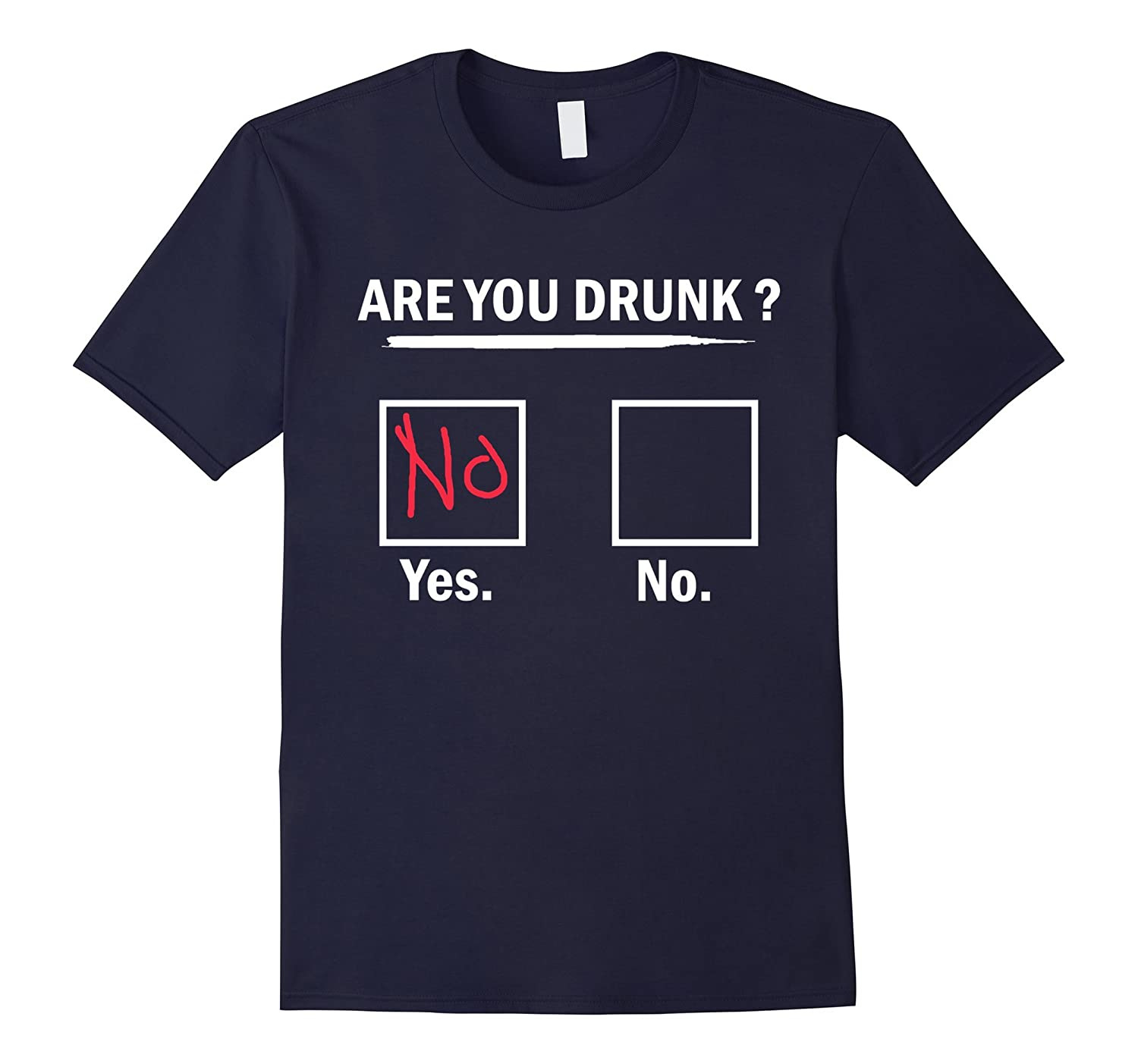 Are You Drunk T-Shirt-TH