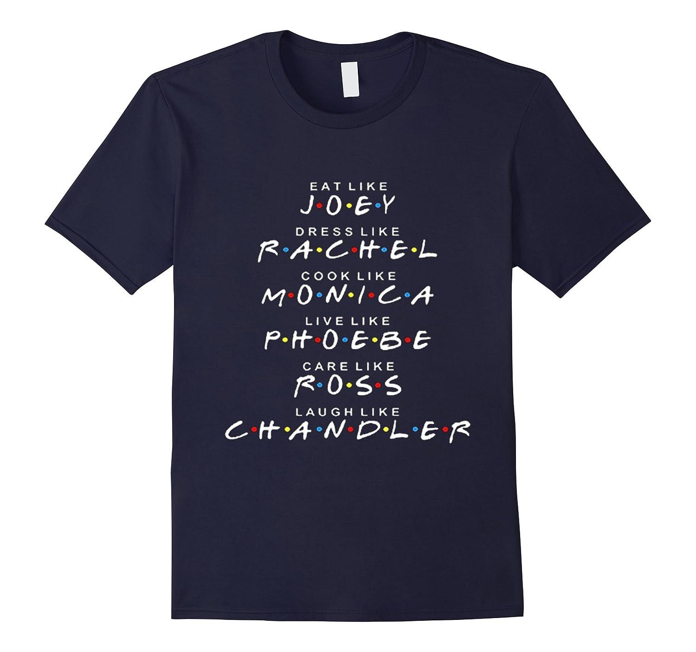 Friends T-shirt Eat like JOEY, Dress like RACHEL T-Shirt-Art