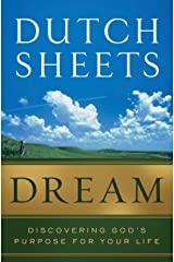 Dream: Discovering God's Purpose for Your Life Kindle Edition