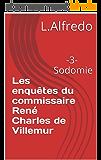 Les enquêtes du commissaire René Charles de Villemur: -3-Sodomie