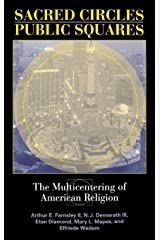 Sacred Circles, Public Squares: The Multicentering of American Religion (Polis Center Series on Religion and Urban Culture) Hardcover