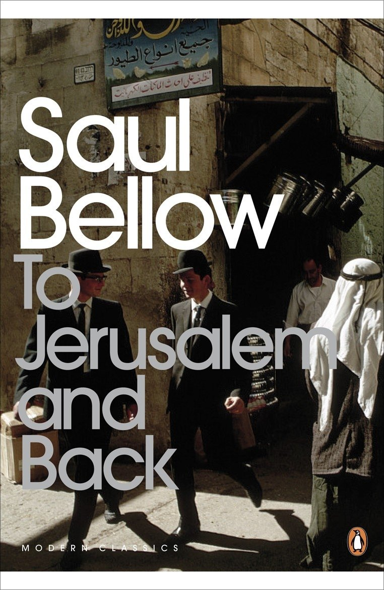 To Jerusalem and Back: A Personal Account (Penguin Modern Classics) por Saul Bellow