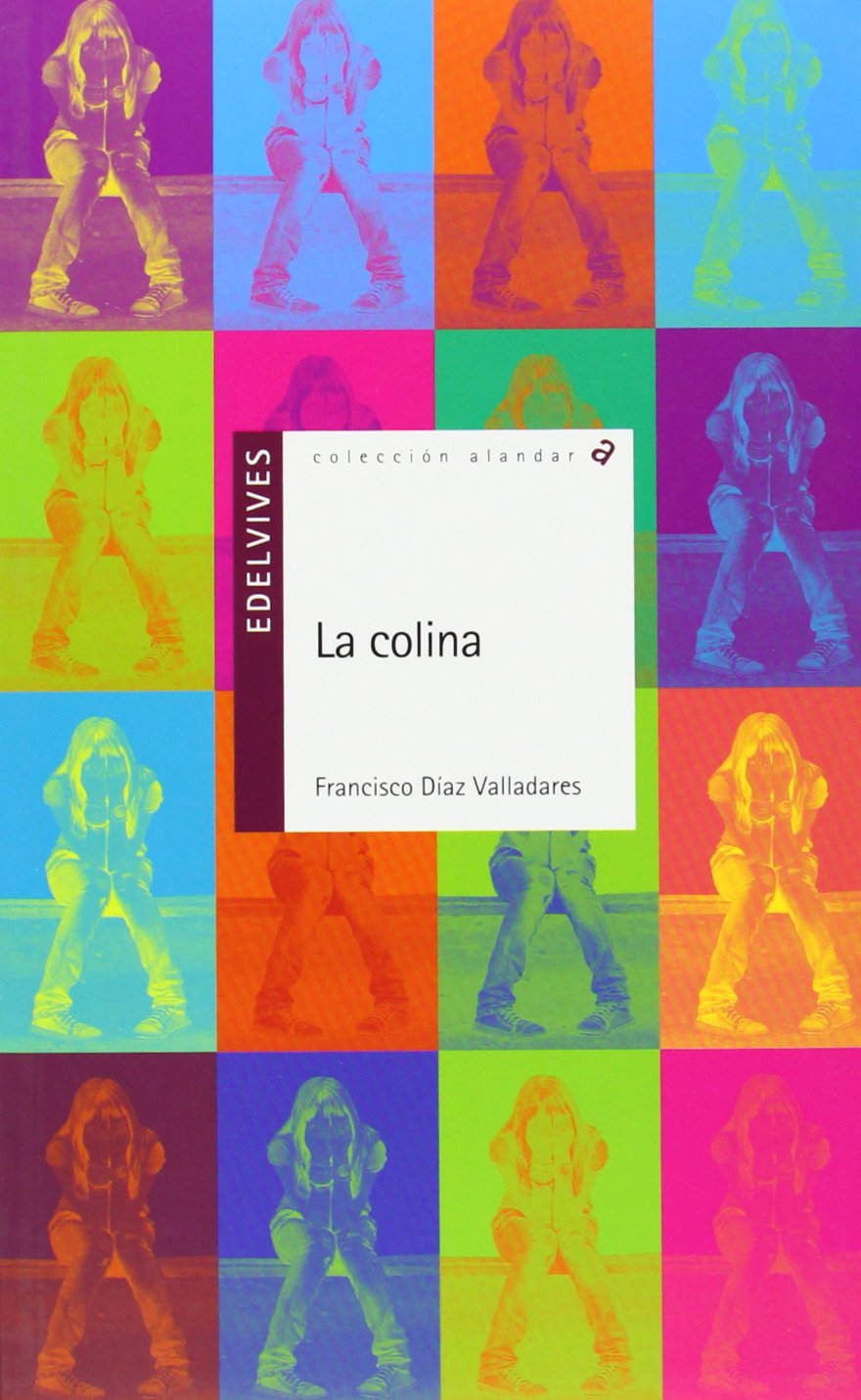 La colina / The Hill (Alandar) (Spanish Edition) (Spanish) Paperback – April 1, 2013