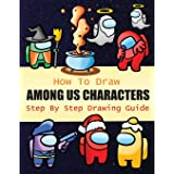How to Draw Among Us Characters Step By Step Drawing Guide: 2-in1 Coloring Book Design, Drawing book and Colour Impostors and