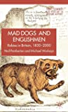 Mad Dogs and Englishmen: Rabies in
