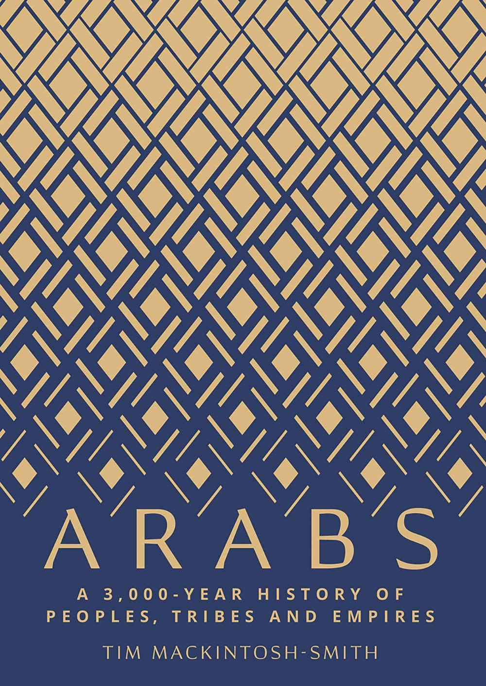 Arabs: A 3,000-Year History of Peoples, Tribes and Empires por Tim Mackintosh-Smith