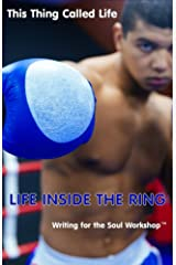 Life Inside The Ring (This Thing Called Life Book 1) Kindle Edition