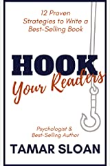 Hook Your Readers: 12 Proven Strategies to Write a Best-Selling Book Kindle Edition