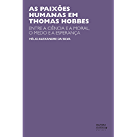 As paixões humanas em Thomas Hobbes: entre a ciência e a moral, o medo e a esperança