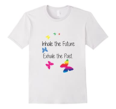 The Future Exhale The Past tshirt