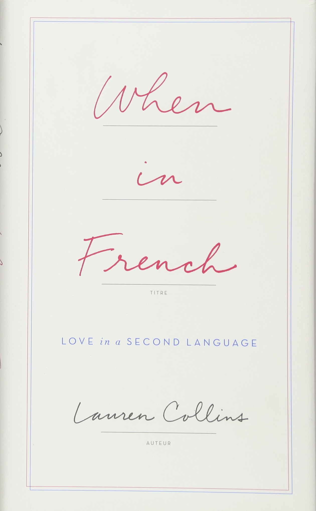 When in french love in a second language lauren collins when in french love in a second language lauren collins 9781594206443 amazon books stopboris Choice Image