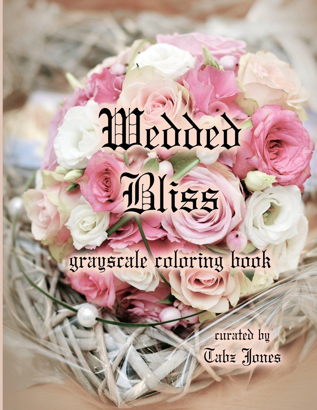Wedded Bliss Grayscale Coloring Book